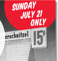 Classic Hot Dogs only 15 cents, all day Sunday July 21st!
